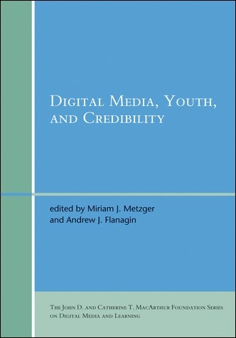 Digital Media, Youth, and Credibility