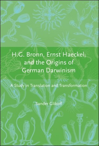 H.G. Bronn, Ernst Haeckel, and the Origins of German Darwinism