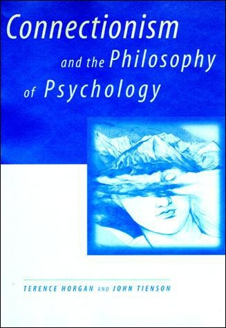 Connectionism and the Philosophy of Psychology
