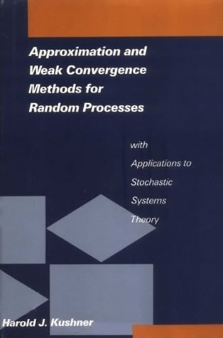 Approximation and Weak Convergence Methods for Random Processes with Applications to Stochastic Systems Theory