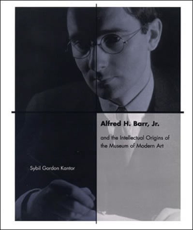 Alfred H Barr Jr And The Intellectual Origins Of The