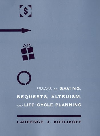 essays on saving bequests altruism and life cycle planning the