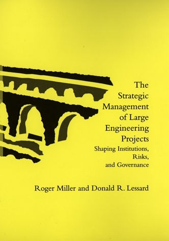 The Strategic Management of Large Engineering Projects
