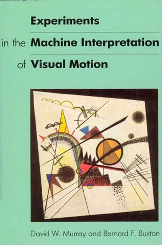 Experiments in the Machine Interpretation of Visual Motion