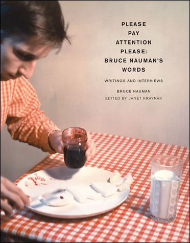 Please Pay Attention Please: Bruce Nauman's Words