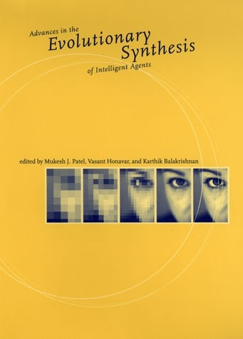 Advances in the Evolutionary Synthesis of Intelligent Agents