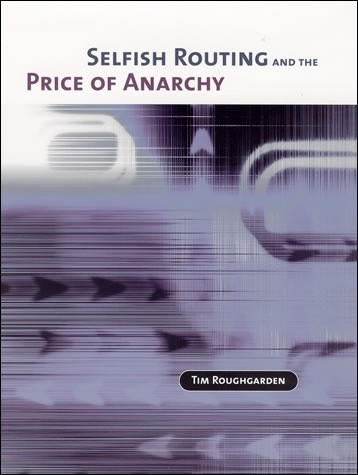Selfish Routing and the Price of Anarchy