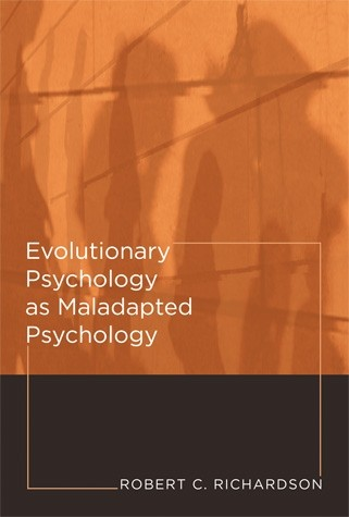 Evolutionary Psychology as Maladapted Psychology