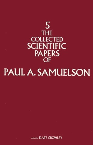 The Collected Scientific Papers of Paul A. Samuelson, Volume 5