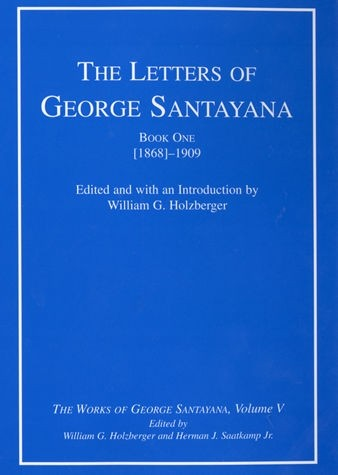 The Letters of George Santayana, Book One [1868]–1909, Volume 5