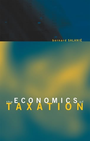 The Economics of Taxation