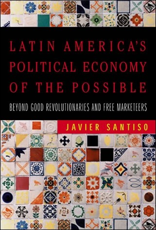 Latin America's Political Economy of the Possible