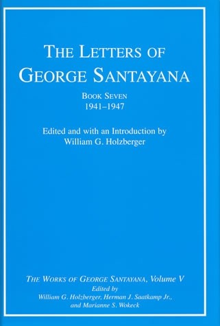 The Letters of George Santayana, Book Seven, 1941–1947, Volume 5