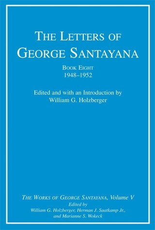 The Letters of George Santayana, Book Eight, 1948–1952, Volume 5
