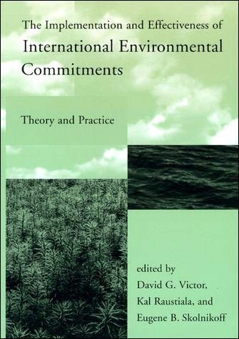 The Implementation and Effectiveness of International Environmental Commitments