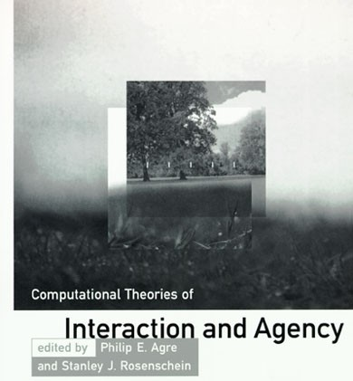 Computational Theories of Interaction and Agency