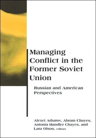 Managing Conflict in the Former Soviet Union