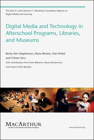Digital Media and Technology in Afterschool Programs, Libraries, and Museums