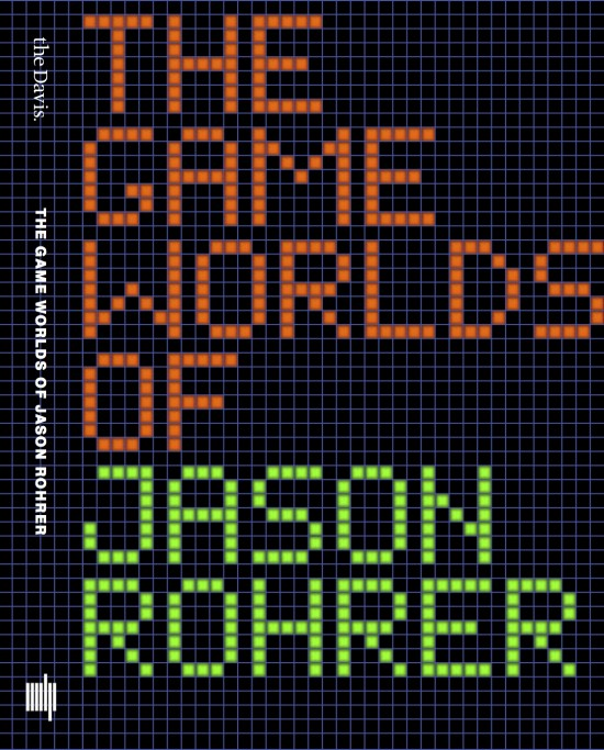 The Game Worlds of Jason Rohrer