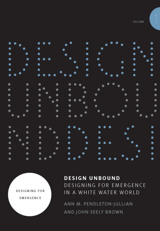 Design Unbound: Designing for Emergence in a White Water World, Volume 1