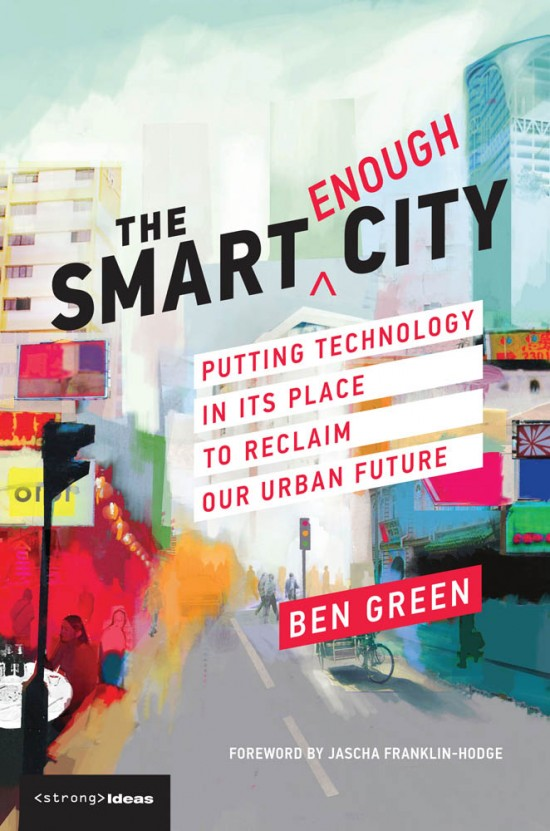 The Smart Enough City The Mit Press