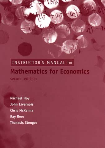 Instructors's Solutions Manual for Mathematics for Economics, Second Edition