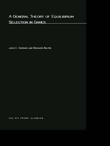 A General Theory of Equilibrium Selection in Games
