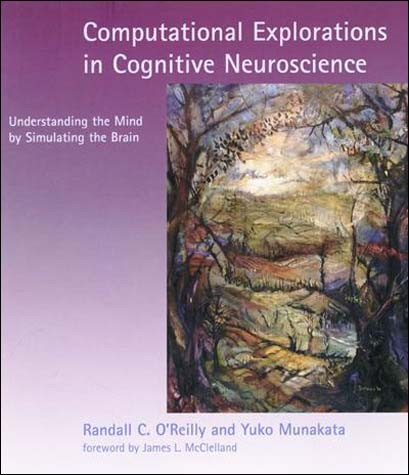 Computational Explorations in Cognitive Neuroscience