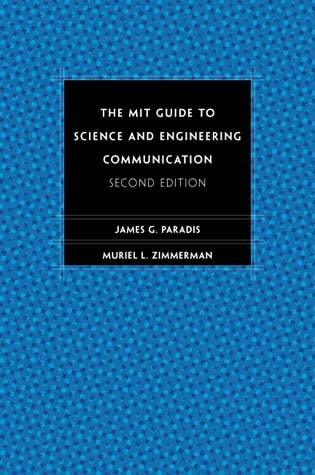The MIT Guide to Science and Engineering Communication, Second Edition