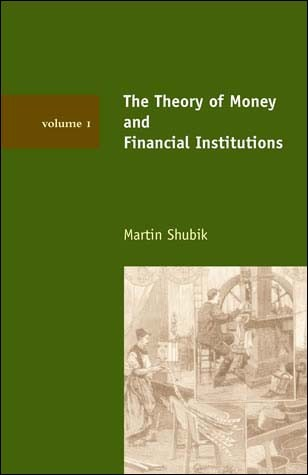The Theory of Money and Financial Institutions, Volume 1