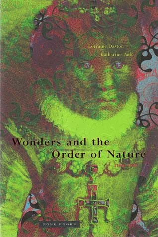 Wonders and the Order of Nature, 1150–1750
