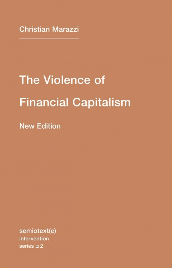 The Violence of Financial Capitalism, New Edition