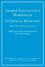 George Santayana's Marginalia, A Critical Selection, Volume 6