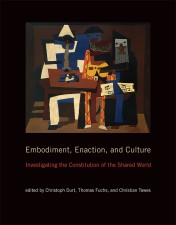 Embodiment, Enaction, and Culture