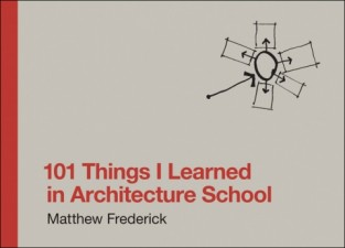 101 Things I Learned in Architecture School