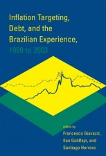 Inflation Targeting, Debt, and the Brazilian Experience, 1999 to 2003