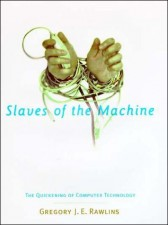 Slaves of the Machine