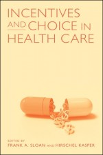 Incentives and Choice in Health Care