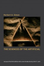 The Sciences of the Artificial, Reissue Of The Third Edition With A New Introduction By John Laird