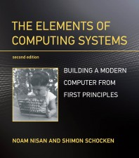 The Elements of Computing Systems, Second Edition