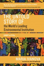 The Untold Story of the World's Leading Environmental Institution
