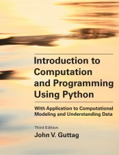Introduction to Computation and Programming Using Python, Third Edition