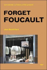Forget Foucault, New Edition