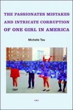 The Passionate Mistakes and Intricate Corruption of One Girl in America, New Edition