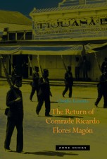 The Return of Comrade Ricardo Flores Magón