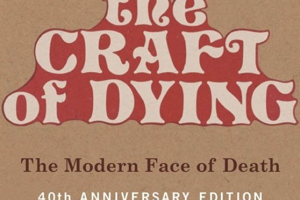 "This year marks the 40th anniversary of Lyn Lofland's seminal classic on death, dying, and end-of-life issues, ""The Craft of Dying: The Modern Face of Death."""