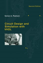 Circuit Design and Simulation with VHDL, Second Edition