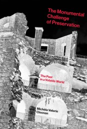 The Monumental Challenge of Preservation