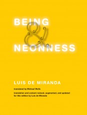 Being and Neonness, Translation And Content Revised, Augmented, And Updated For This Edition By Luis De Miranda
